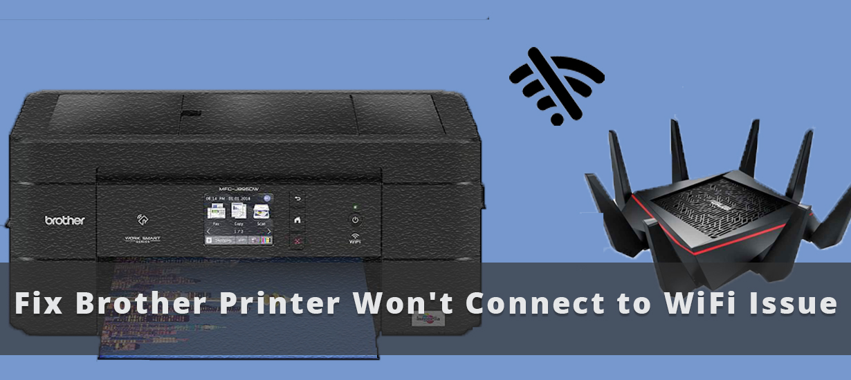 Fix Brother Printer Won't Connect to WiFi Issue