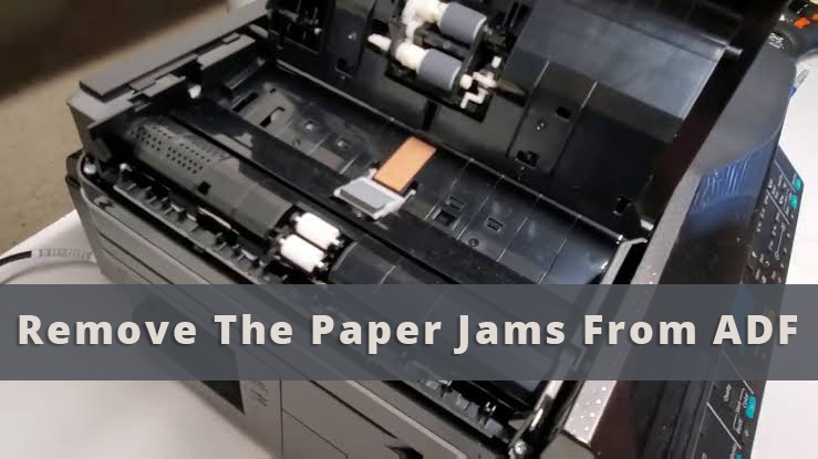 Remove the Paper Jams from ADF