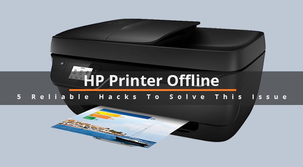 HP Printer Offline? 5 Reliable Hacks To Solve This Issue