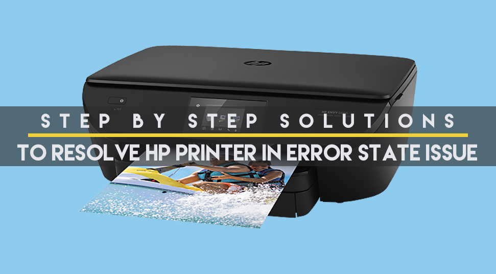 Step By Step Solutions To Resolve HP Printer In Error State Issue
